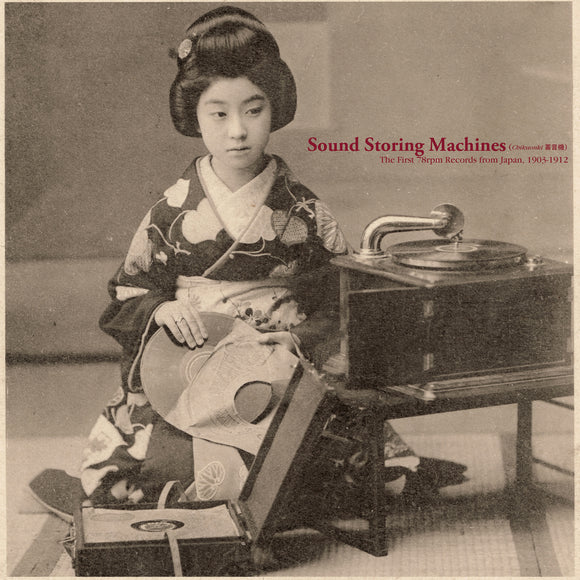 Sound Storing Machines: The First 78rpm Records from Japan, 1903-1912 on Sublime Frequencies (the album cover is a black and white sepia photograph of a young Japanese woman in traditional dress playing 78rpm records on a gramophone)