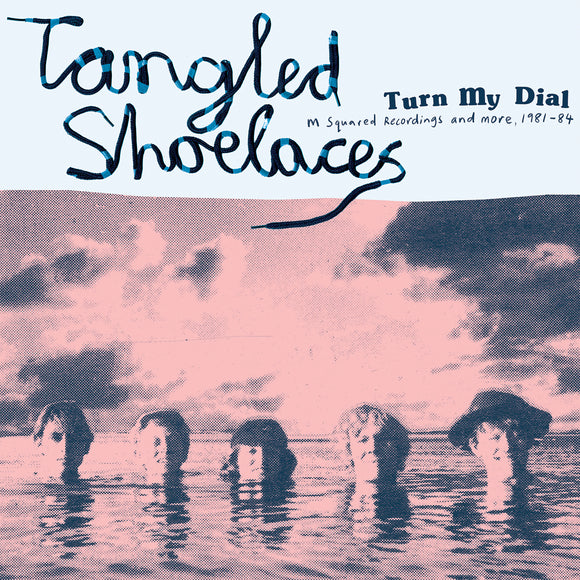 Turn My Dial by Tangled Shoelaces on Chapter Music (the album cover features a pink tinted black and white photograph of five members of the band with their heads above the water in a still ocean; their is a cloudy sky behind them, and two of them wear hats)