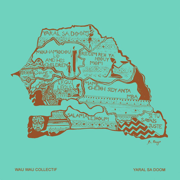 Yaral Sa Doom by Wau Wau Collectif on Sahel Sound Records (the album sleeve shows an brown illustrated hand-drawn map of Senegal on a solid light-blue background; the artist name and album title are printed in a small uppercase sans-serif font)