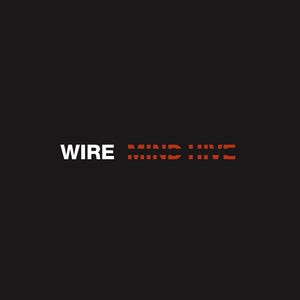 Mind Hive by Wire on Pinkflag Records