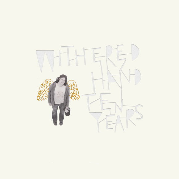 Ten Years by Withered Hand on Where It's At Is Where You Are & Fika Recordings