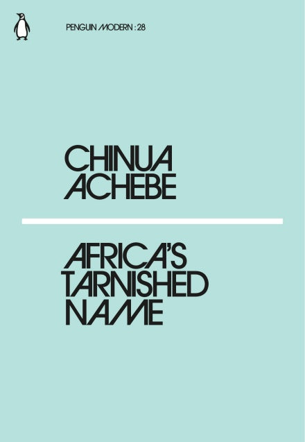 Chinua Achbe - Africa's Tarnished Name