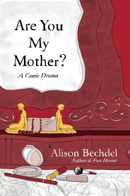 Alison Bechdel - Are You My Mother?
