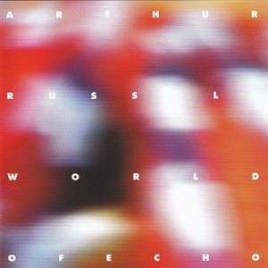 World Of Echo by Arthur Russell on Audika/Rough Trade Records