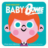 Baby Rocker - Baby Bowie: A Book About Adjectives
