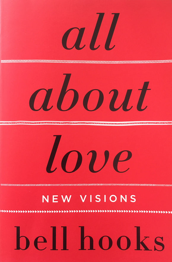 All About Love by Bell Hooks, published by William Morrow (the book cover is red with the title and author's name in large black lower-case serif font; the title is italicised. Four white horizontal parrallel lines run between the words. Each line is a different hand-drawn pattern)
