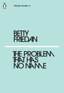 Betty Friedan - The Problem That Has No Name