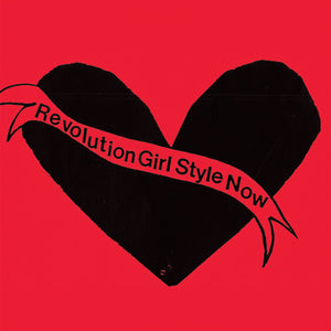 Revolution Girl Style Now by Bikini Kill on Bikini Kill Records