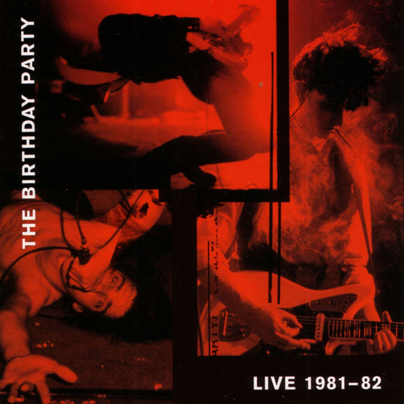Live 1981-82 by The Birthday Party on 4AD