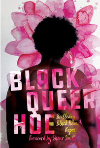 Britteney Black Rose Kapri - Black Queer Hoe