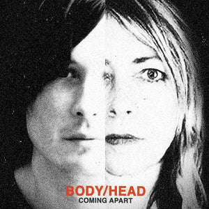 Coming Apart by Body/Head on Matador Records