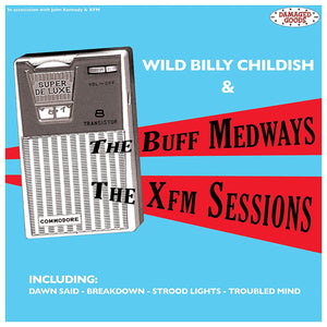 The XFM Sessions by Wild Billy Childish & The Buff Medways on Damaged Goods Records