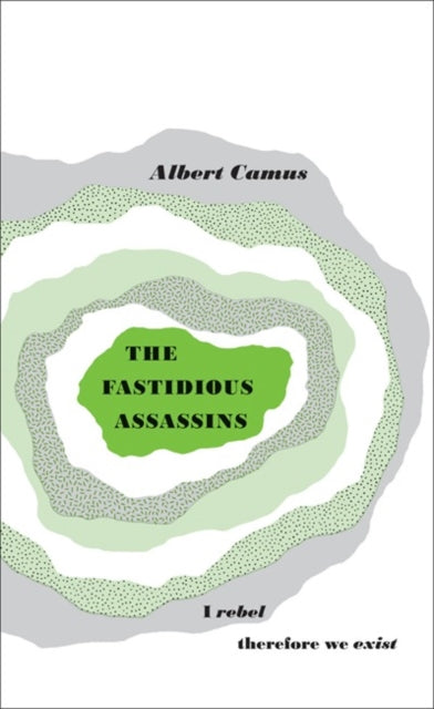 The Fastidious Assassins by Albert Camus, published in paperback by Penguin Books