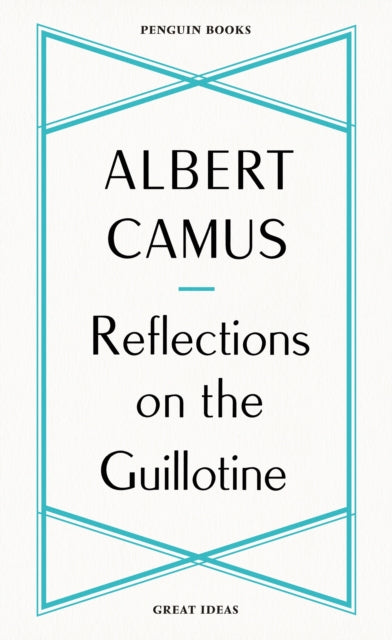 Relections on the Guillotine by Albert Camus, published in paperback by Penguin Books
