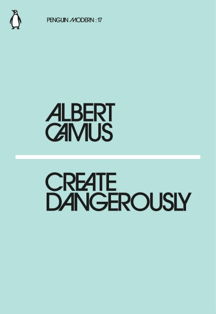 Albert Camus - Create Dangerously