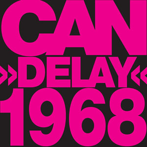 Delay 1968 by Can on Spoon Records (the album cover is just the band name and title in hot pink capital letters that fill the sleeve).