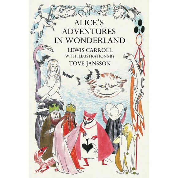 Lewis Carroll - Alice's Adventures In Wonderland (With Illustrations By Tove Jansson)