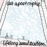 Lifelong Amateurism by Cat Apostrophe on Everything Sucks Music