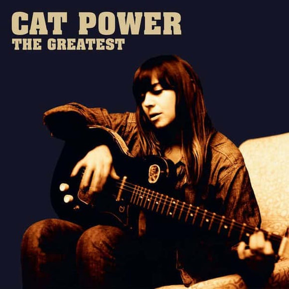 The Greatest by Cat Power on Matador Records (the album sleeve shows a brown-tinted photograph of Chan Marshall sat with a guitar against a black background. The artist's name is written in large all-caps text in the top-right, above the album title)