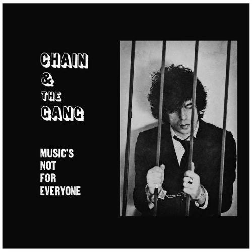 Chain And The Gang - Music's Not For Everyone