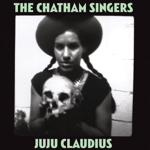 Juju Claudius by The Chatham Singers on Damaged Goods Records