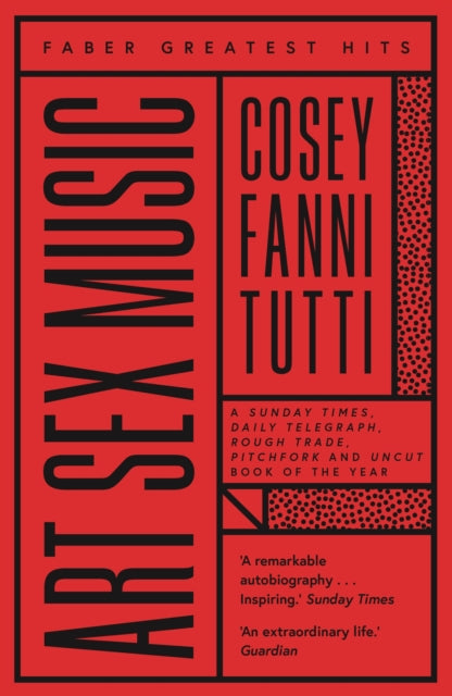 Art Sex Music by Cosey Fanni Tutti published by Faber And Faber