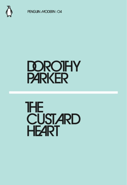 Dorothy Parker - The Custard Heart