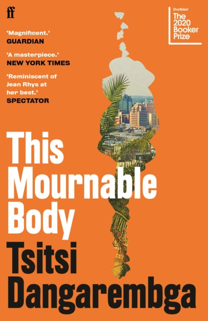 This Mournable Body by Tsitsi Dangarembga, published in paperback by Faber & Faber