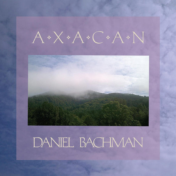 Axacan by Daniel Bachman on Three Lobed Records (the album cover features a photograph of a cloudy tree-covered hill top, bordered by a photograph of a cloudy sky; the album title is printed above the hilltop photo in an uppercase  serif font, and artist name is printed below in the same uppercase serif font).
