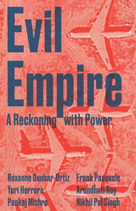 Various (Ed. Junot Diaz) - Evil Empire: A Reckoning With Power