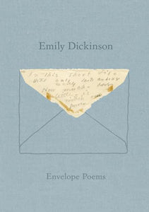 Emily Dickinson - Envelope Poems