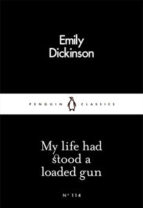 Emily Dickinson - My Life Had Stood A Loaded Gun