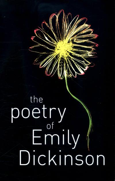 Emily Dickinson - The Poetry Of Emily Dickinson
