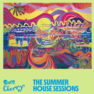 The Summer House Sessions by Don Cherry on Blank Forms Editions (the album art features a colourful abstract landscape painting by Moki Cherry)