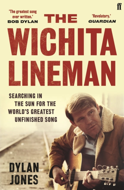 The Wichita Lineman by Dylan Jones, published in paperback by Faber & Faber