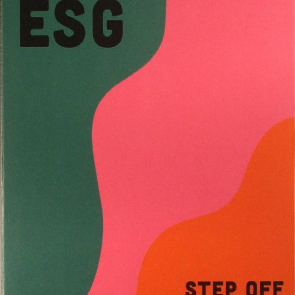 Step Off by ESG on Fire Records