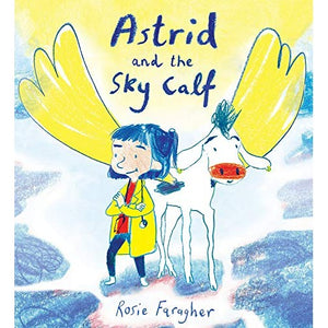 Rosie Faragher - Astrid And The Sky Calf