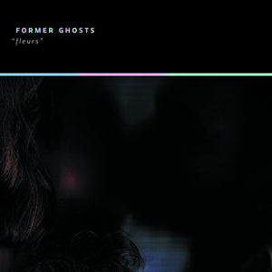 Fleurs by Former Ghosts on Upset The Rhythm