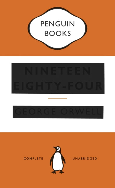 Nineteen Eighty-Four by George Orwell, published in paperback by Penguin Books