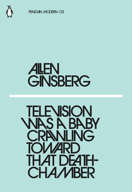 Allen Ginsberg - Television Was A Baby Crawling Toward That Deathchamber