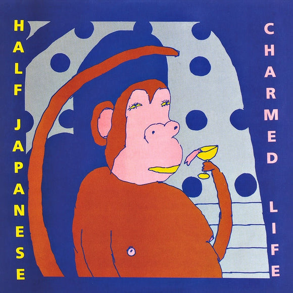 Charmed Life by Half Japanese on Fire Records