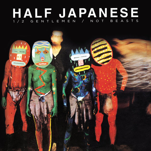 Half Gentlemen/Not Beasts by Half Japanese on Fire Records