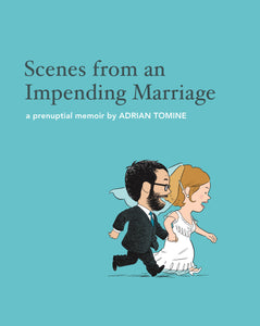 Adrian Tomine - Scenes From An Impending Marriage: A Prenuptial Memoir