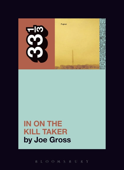 Joe Gross - Fugazi's In On The Kill Taker