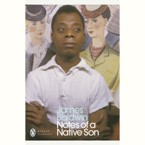Notes of a Native Son by James Baldwin, published in paperback by Penguin Books