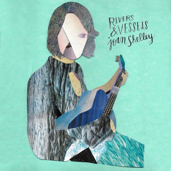 Joan Shelley - Rivers And Vessels