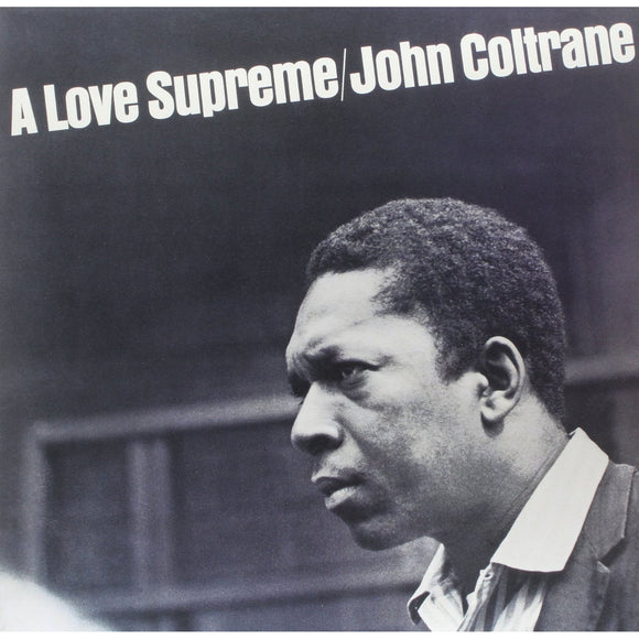 A Love Supreme by John Coltrane on Impulse Records