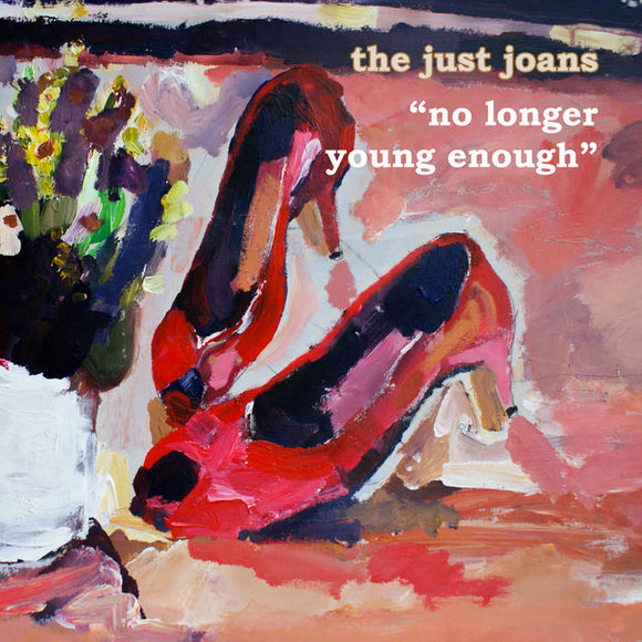 The Just Joans - No Longer Young Enough