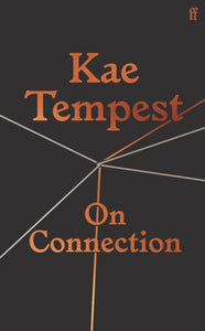 On Connection by Kae Tempest, published in hardback by Faber & Faber