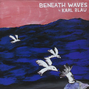 Beneath Waves by Karl Blau on K Records